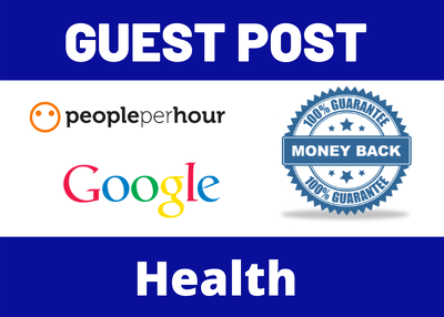 Write & Publish 3 Guest Post Blog Post On Health Niche Website