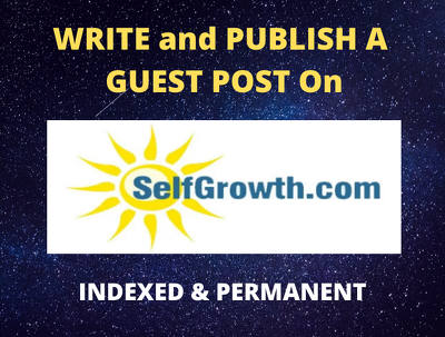 write & Publish Guest Post on Selfgrowth.com with Indexed Link