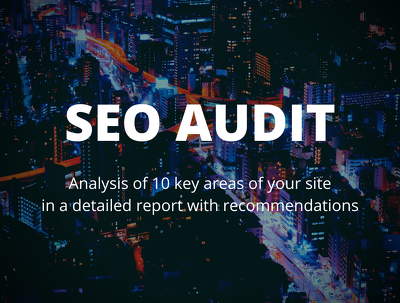 Provide an SEO audit and report for your site