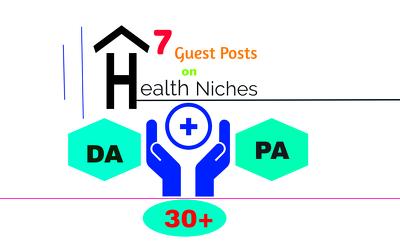 Write and Publish 7 Articles on Health Niche Sites DA&PA 30+