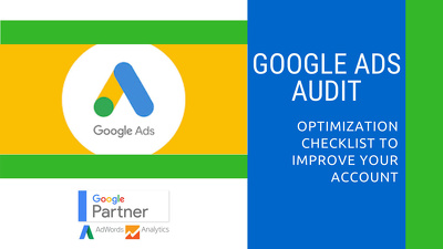 Audit Your Google Ads Account & Suggest You How To Improve