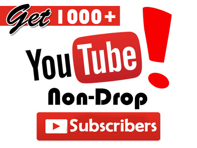 Get you NON-DROP 1000 Youtube Subscribers
