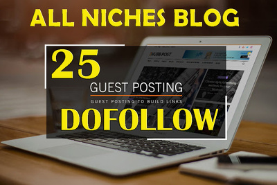 Write & guest post on 25 dofollow websites - all niches Blog