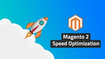 Speed Up Magento 2 - Page Speed