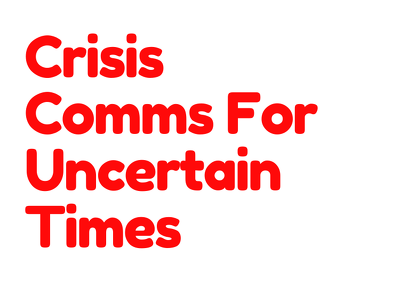 Crisis Communications For Tough Times