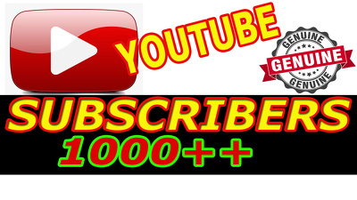 Take 1000+ Genuine and Non-drop Youtube Subscriber