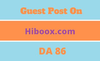 Write a guest post at hiboox.com, DA 86, Do follow