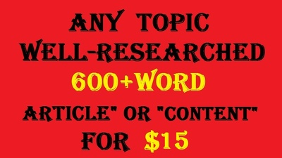 600+Word Any Topic Well Researched Unique & Quality Article