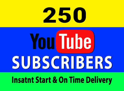 Provide 250 real subscribers to your Youtube channel