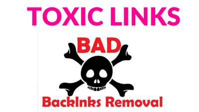 Disavow and remove bad, spammy and toxic links to your Site