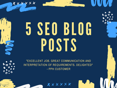Write 5 SEO blog posts for your website