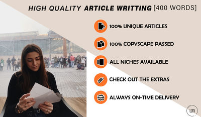 I Will Write High Quality Content Written? 400 WORD ARTICLE