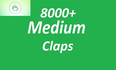 Get Real 8,000 Medium Claps on your Medium Article