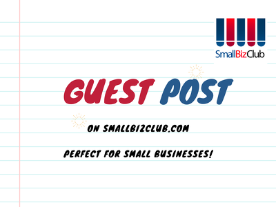 Write a guest post to appear on Small Biz Club