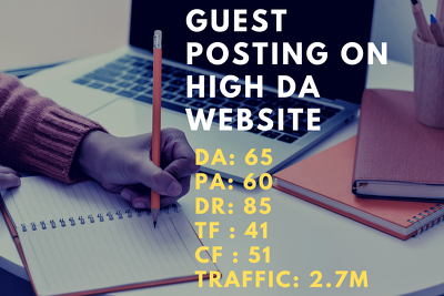 Guest posting on high DA 65 DR 85 with 2.7M traffic