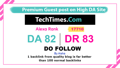 Publish a guest post on TechTimes  .com- DA 82, DR 83