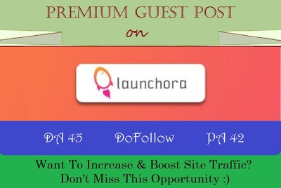publish a Dofollow Guest Post on Launchora.com, DA 45