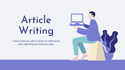 Create 5 articles (1000 words each) for your website or blog.