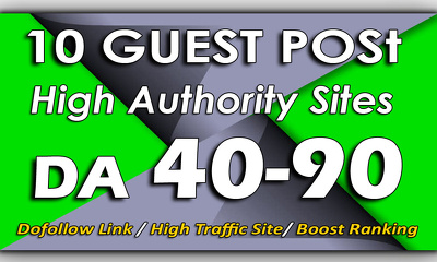10 Guest Post  On Authority Websites DA 90+ Dofollow Backlinks