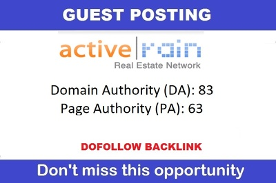 publish Guest Post on ActiveRain. Activerain.com - DA 85