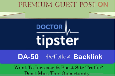 write and Publish Premium Guest Post on doctortipster.com