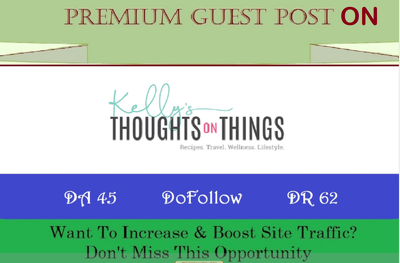 write & Publish A Guest Post on KellysThoughtsOnThings.com