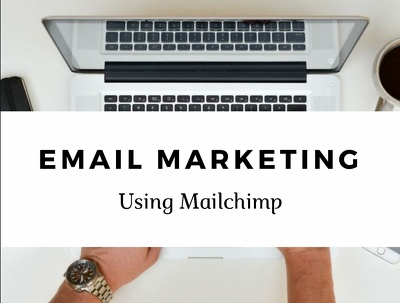 Create an e-newsletter for you on Mailchimp