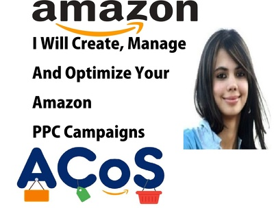 I  Create, Manage, And Optimize Your Amazon PPC Campaigns