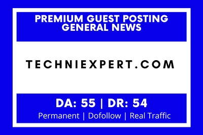 Guest posting on general news blog techniexpert.com DA 55 DR 54