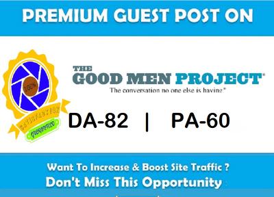 Write & Publish  Authority Guest post on Goodmenproject.com