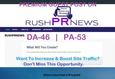 Place a HQ Guest Post on news website  RushPRNews.com