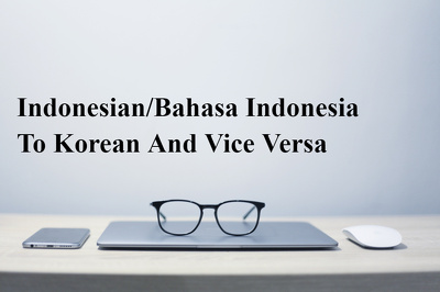 Translate Indonesian to korean and vice versa ( 400 Words )