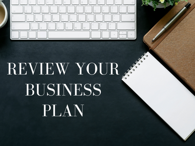 Review your existing Business Plan