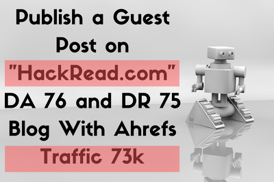 "publish a Guest Post on ""Hackread.com"" DA 76 DR 75 High Traffic"