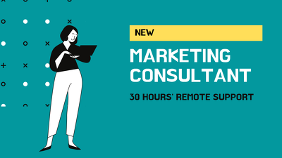 NEW: 30 hours remote marketing consultancy/management