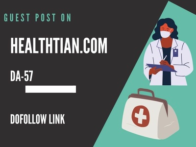 Publish Guest Post on Healthtian.Com -DA 57-Dofollow link