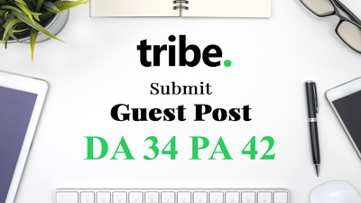provide guest post on high authority site tribe.so