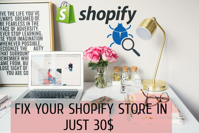 Fix your Shopify store  for 1 Hour