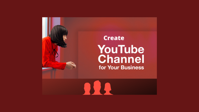Create, Setup and Optimise your YouTube channel