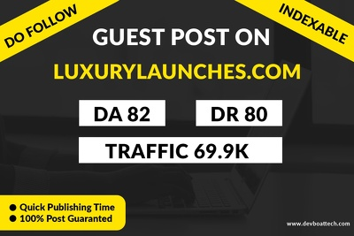providing Guest Post on Luxurylaunches.com