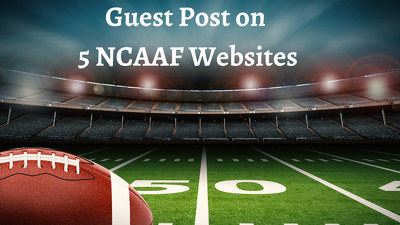 Guest Post On 5 NCAAF Websites  - DA 40 plus  - High Traffic
