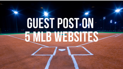 Guest Post On 5 MLB Websites  - DA 40 plus  - High Traffic