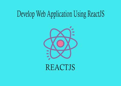 Develop web application using ReactJs