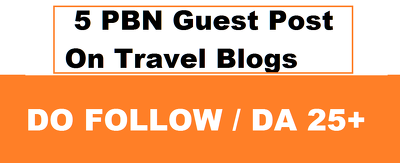 Write and Publish 5 PBN Guest Post On Travel Blogs