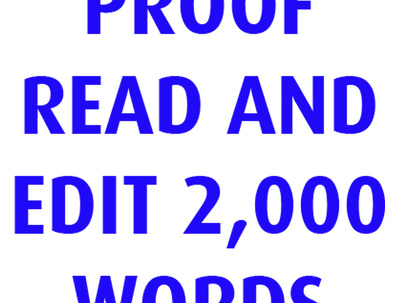 Proof read and edit 2000 words to print / publish ready standard