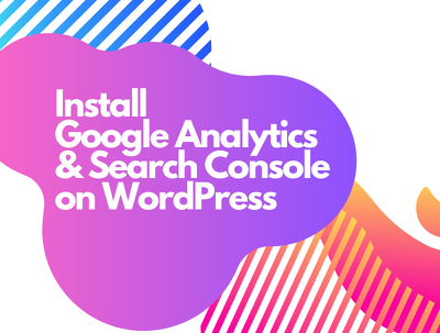 Install Google Analytics & Google Search Console on WordPress