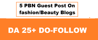 Write and Publish 5 PBN Guest Post On fashion/Beauty Blogs