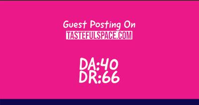 Guest Posting on tastefulspace.com