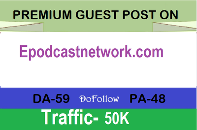 Write and publish premium guest post on Epodcastnetwork.com