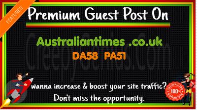 Write & Publish A Guest Post On Australiantimes .co.uk DA58 PA51